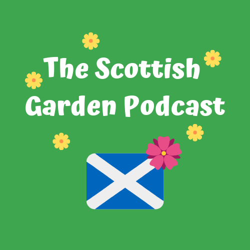 [Original size] The Scottish Gardening Podcast